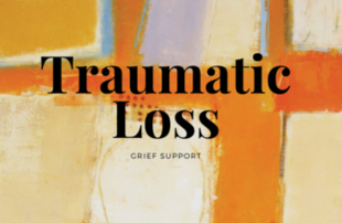 Traumatic Loss Grief Support