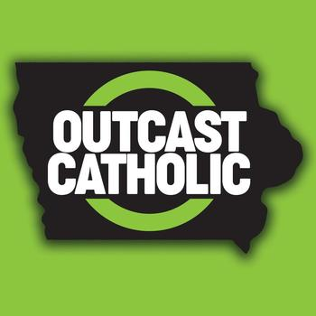 Outcast Catholic Podcast