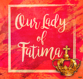 Praying of the Rosary - The Feast Day of Our Lady of Fatima