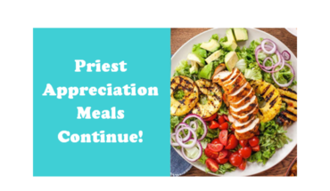 Priest Appreciation Meals Continue