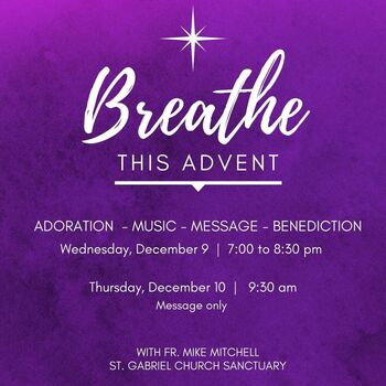 BREATHE this Advent - Message with Fr. Mike