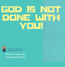 God is NOT Done With You: Confirmation Retreat