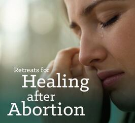 Retreats for Healing after Abortion