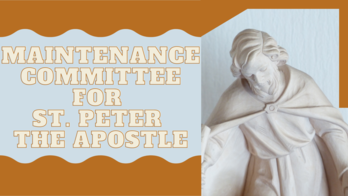 Maintenance  Committee for St. Peter  the Apostle