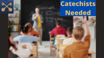 Catechists Needed