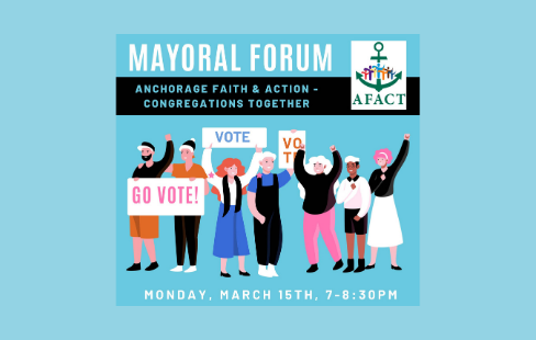 Anchorage Faith & Action Mayoral Forum