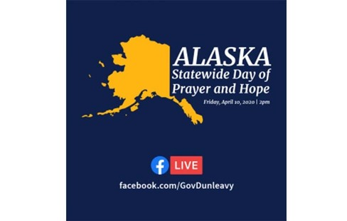 GOVERNOR CALLS FOR ALASKA DAY OF PRAYER AND HOPE, FRIDAY, APRIL 10TH