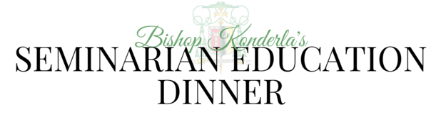Bishop Konderla's Seminarian Education Dinner