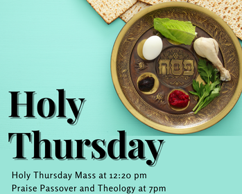 Holy Thursday - Seder Meal & Eucharistic Adoration