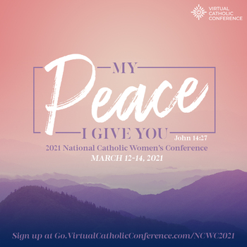 My Peace I Give You - National Catholic Women's Virtual Conference