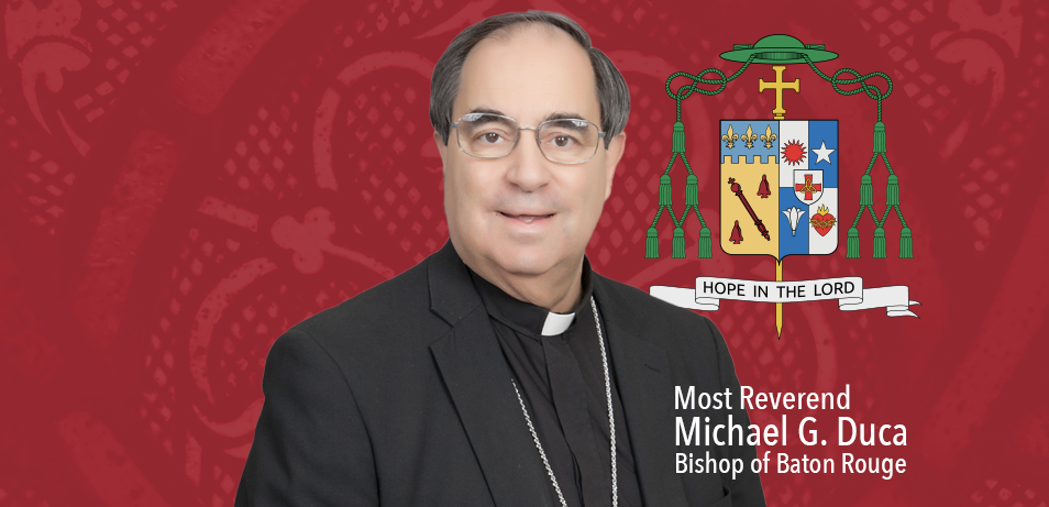 Bishop Duca Issues Guidance As Louisiana Enters Phase III