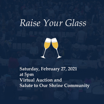 Raise Your Glass Virtual Auction and Salute to Our Shrine Community