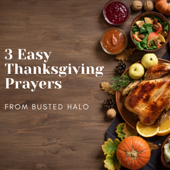 3 Easy Thanksgiving Prayers from Busted Halo