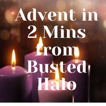 Advent Lessons from BUSTED HALO