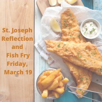 Joseph, the COVID Saint - Feast of Saint Joseph Fish Fry