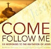 Come Follow Me - Six Responses to the Call of Jesus