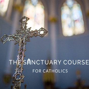 The Sanctuary Course for Catholics available in Formed