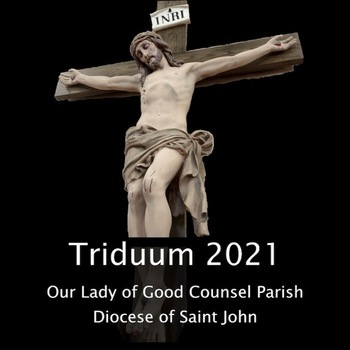 Easter Triduum Celebration with Our Lady of Good Counsel Parish 2021