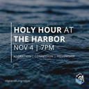 Holy Hour at the Harbor - Our Lady of Grace Young Professionals