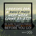 Local Daily Masses & Confessions: June 21-25