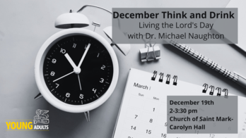 Think and Drink: Living the Lord's Day - St. Mark's Young Adults