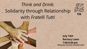 Think and Drink: Solidarity Through Relationship with Fratelli Tutti - St. Mark's Young Adults