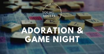 Adoration & Game Night - SJB Young Adults