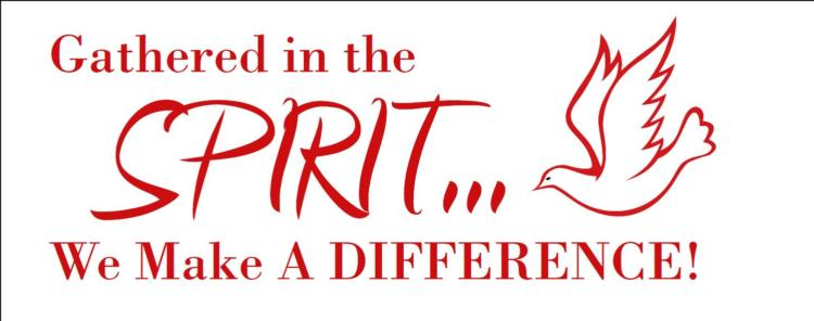 Parish Assembly 2013: Gathered in the Spirit, We Make a Difference! This event has been postponed du