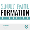 Adult Faith Formation Sessions