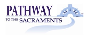 Pathway to the Sacraments