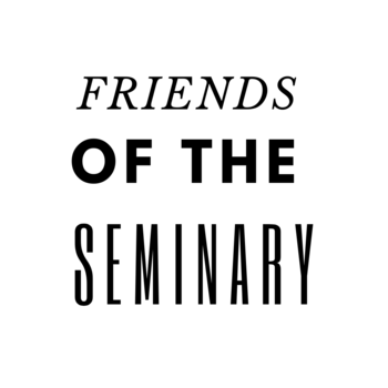 Friends of the Seminary (Virtual)