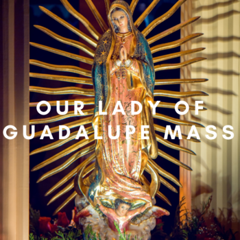 Our Lady of Guadalupe Mass