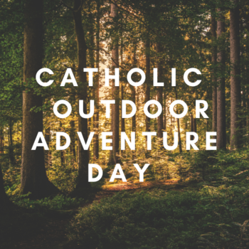 Catholic Outdoor Adventure Day