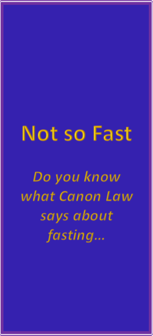 Lent, Canon Law and Fasting