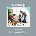 Episode 10: Do Your Job