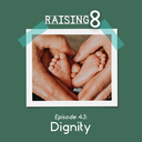 Episode 43: Dignity