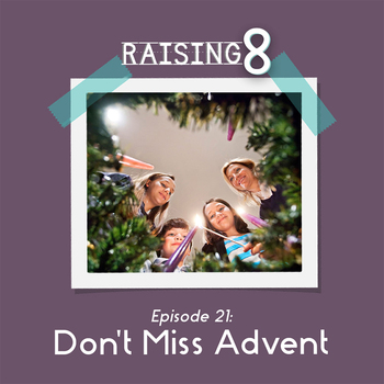 Episode 21: Don't Miss Advent