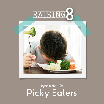Episode 12: Picky Eaters