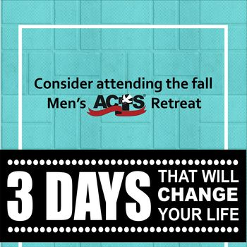 Men's ACTS Retreat is coming!!!
