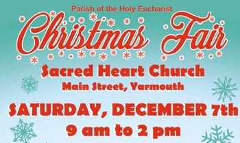 December 7th Sacred Heart Christmas Fair -- We Look Forward to Seeing You!!