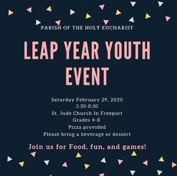 Leap Year Youth Event at St Jude, Saturday, February 29th
