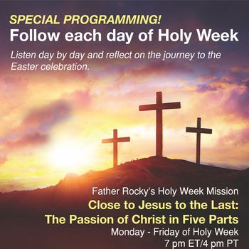Relevant Radio: Special Programming for Holy Week