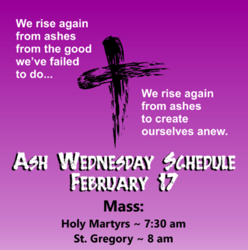 Ash Wednesday Schedule, February 17th - Masses & Distribution of Ashes