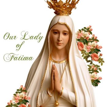 Anniversary of Our Lady of Fatima Appearance Mass (livestream)