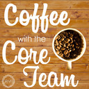 Coffee with the Core Team