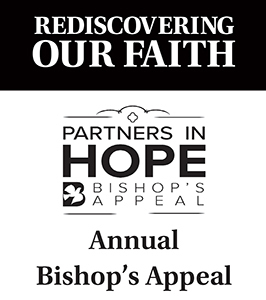 The Annual Bishop's Appeal relies on your continued prayers and financial support
