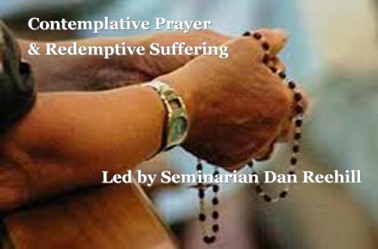 Contemplative Prayer & Redemptive Suffering