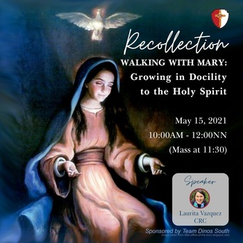 RCW RECOLLECTION: Walking With Mary : Growing in Docility to the Holy Spirit