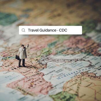 Reminder on CDC Travel Guidance