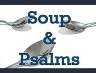 Soup and Psalms